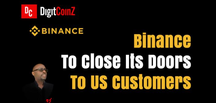 Binance To Close Doors To US Customers